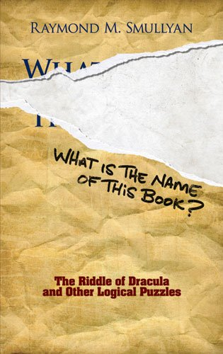 What Is the Name of This Book? The Riddle of Dracula and Other Logical Puzzles  2011 edition cover