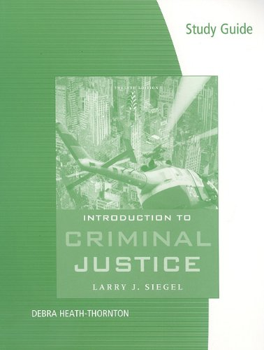 Study Guide for Siegel/Senna's Introduction to Criminal Justice, 12th  12th 2010 9780495599982 Front Cover