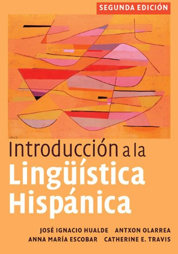 Introducci�n a la ling��stica Hisp�nica  2nd 2010 (Revised) 9780521513982 Front Cover