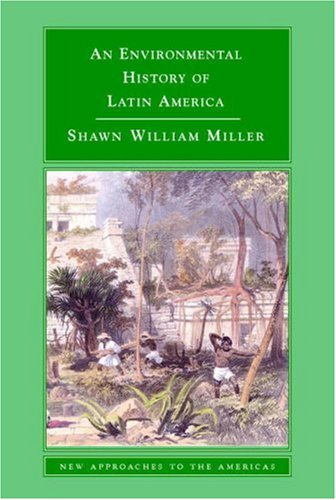 Environmental History of Latin America   2007 9780521612982 Front Cover