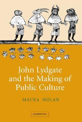 John Lydgate and the Making of Public Culture   2005 9780521852982 Front Cover