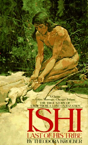 Ishi, the Last of His Tribe N/A edition cover