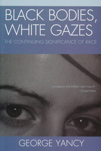 Black Bodies, White Gazes The Continuing Significance of Race  2008 edition cover