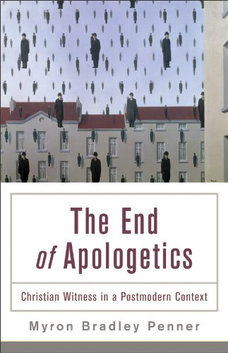End of Apologetics Christian Witness in a Postmodern Context N/A edition cover