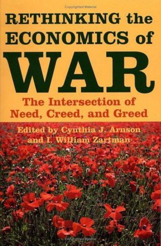 Rethinking the Economics of War The Intersection of Need, Creed, and Greed  2005 edition cover