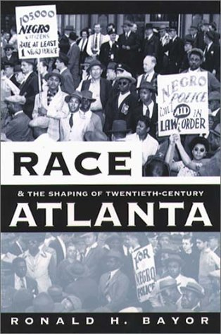 Race and the Shaping of Twentieth-Century Atlanta  2nd 2000 (Reprint) edition cover