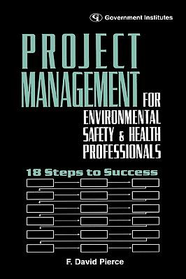 Project Management for Environmental, Health and Safety Professionals 18 Steps to Success N/A edition cover