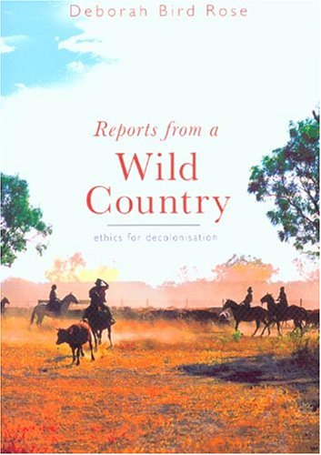 Reports from a Wild Country Ethics for Decolonisation N/A edition cover