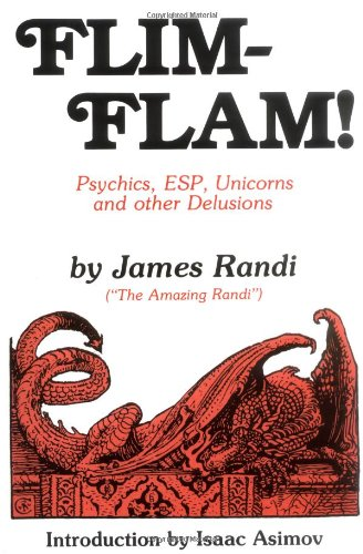 Flim-Flam! Psychics, ESP, Unicorns and Other Delusions Reprint  edition cover