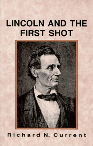 Lincoln and the First Shot  Reprint  9780881334982 Front Cover
