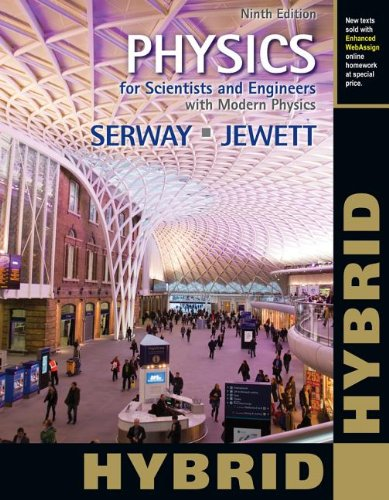 Physics for Scientists and Engineers With Modern Physics, Hybrid (With Enhanced Webassign Homework and Ebook Loe Printed Access Card for Multi Term Math and Science):   2013 edition cover