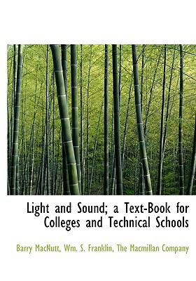 Light and Sound; a Text-Book for Colleges and Technical Schools N/A edition cover
