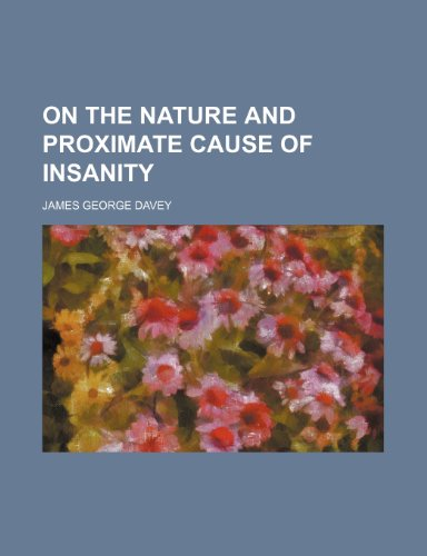 On the Nature and Proximate Cause of Insanity  2010 edition cover