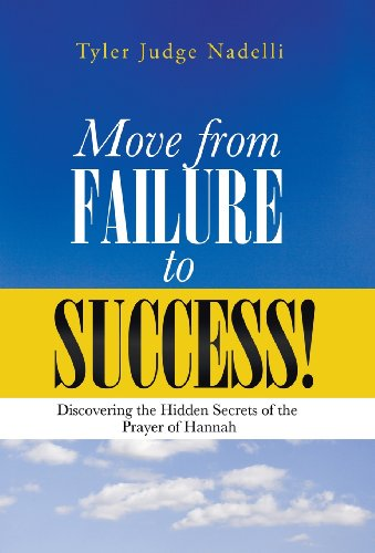 Move from Failure to Success! Discovering the Hidden Secrets of the Prayer of Hannah  2013 9781490803982 Front Cover