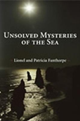 Unsolved Mysteries of the Sea   2004 9781550024982 Front Cover