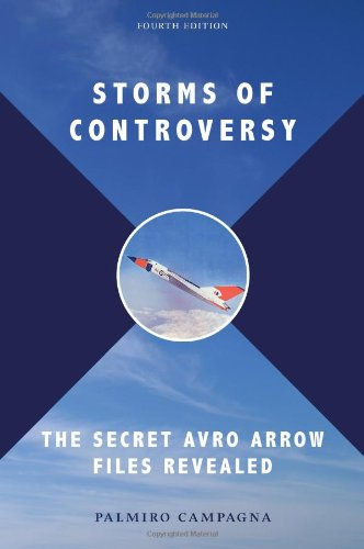 Storms of Controversy The Secret Avro Arrow Files Revealed 4th 2010 9781554886982 Front Cover