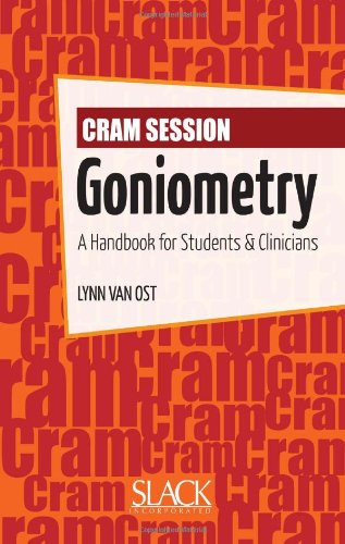 Cram Session in Goniometry A Handbook for Students and Clinicians  2010 edition cover