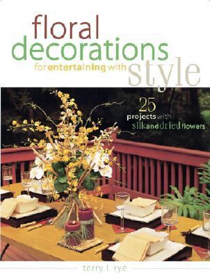 Floral Decorations for Entertaining with Style   2002 9781558705982 Front Cover
