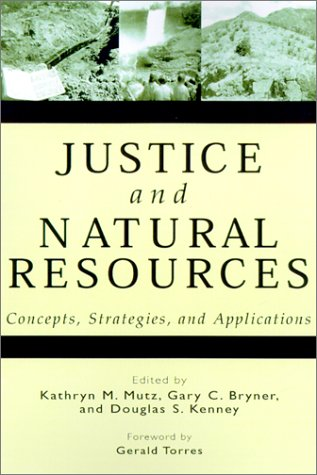 Justice and Natural Resources Concepts, Strategies, and Applications 2nd 2001 edition cover