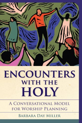 Encounters with the Holy A Conversational Model for Worship Planning  2010 edition cover