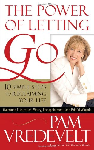 Power of Letting Go 10 Simple Steps to Reclaiming Your Life  2005 9781590525982 Front Cover