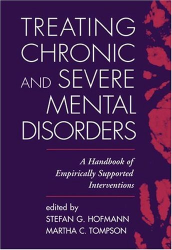 Treating Chronic and Severe Mental Disorders A Handbook of Empirically Supported Interventions  2002 edition cover