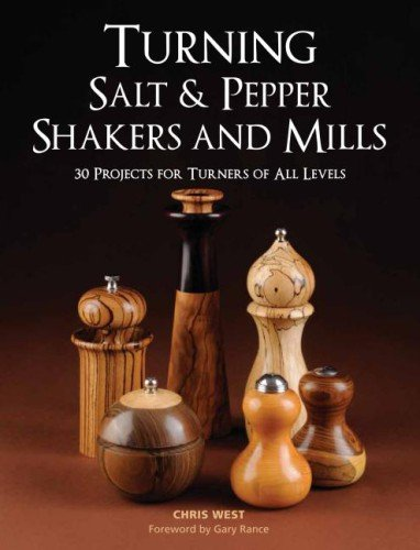 Turning Salt and Pepper Shakers and Mills 30 Projects for Turners of All Levels  2011 9781600853982 Front Cover