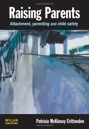 Raising Parents Attachment, Parenting and Child Safety  2008 edition cover