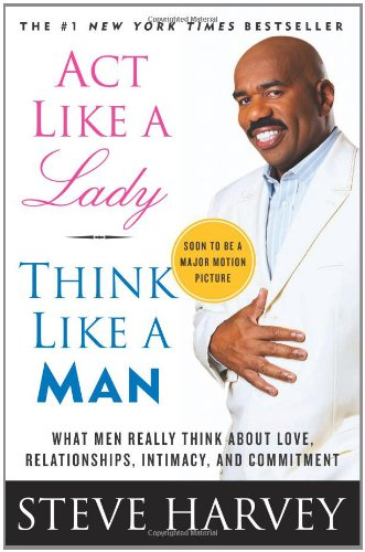 Act Like a Lady, Think Like a Man What Men Really Think about Love, Relationships, Intimacy, and Commitment  2012 edition cover