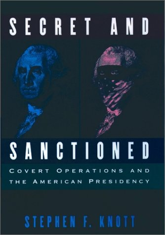 Secret and Sanctioned Covert Operations and the American Presidency  1996 edition cover