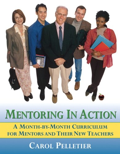 Mentoring in Action A Month-by-Month Curriculum for Mentors and Their New Teachers  2006 edition cover