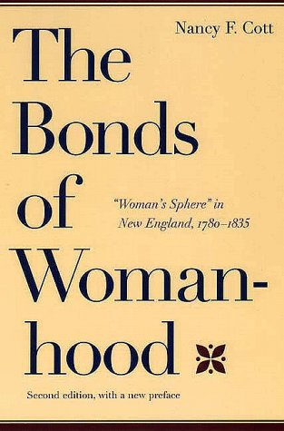 """Bonds of Womanhood """"Woman's Sphere"""" in New England, 1780-1835 2nd 1997 edition cover"""