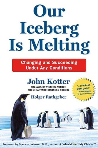 Our Iceberg Is Melting Changing and Succeeding under Any Conditions  2006 9780312361983 Front Cover