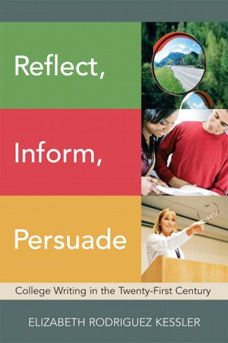 Reflect, Inform, Persuade College Writing Today  2010 edition cover