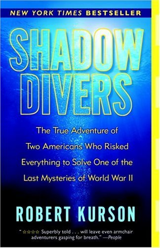 Shadow Divers The True Adventure of Two Americans Who Risked Everything to Solve One of the Last Mysteries of World War II N/A edition cover