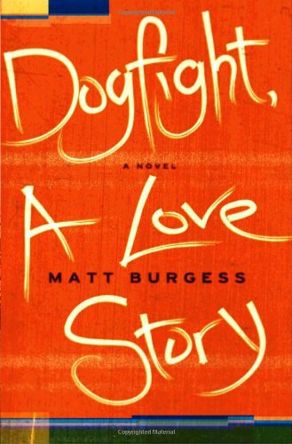 Dogfight A Love Story  2010 edition cover