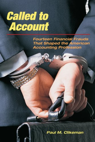 Called to Account Fourteen Financial Frauds that Shaped the American Public Accounting Profession  2009 edition cover