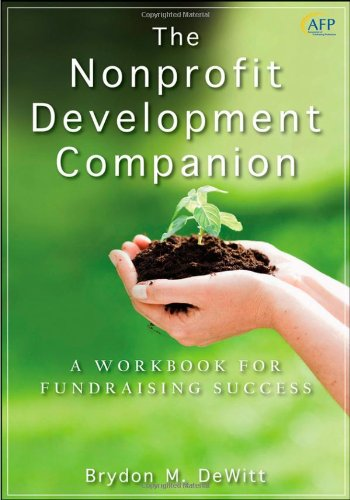 Nonprofit Development Companion A Workbook for Fundraising Success  2010 9780470586983 Front Cover