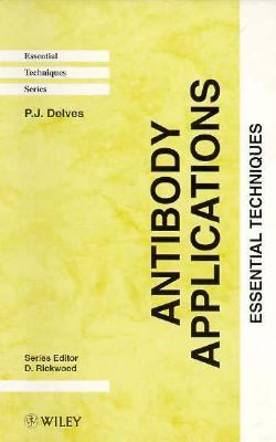Antibody Applications Essential Techniques  1995 9780471956983 Front Cover