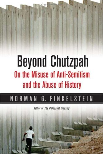 Beyond Chutzpah On the Misuse of Anti-Semitism and the Abuse of History  2005 edition cover