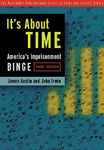 It's about Time America's Imprisonment Binge 3rd 2001 (Revised) 9780534514983 Front Cover