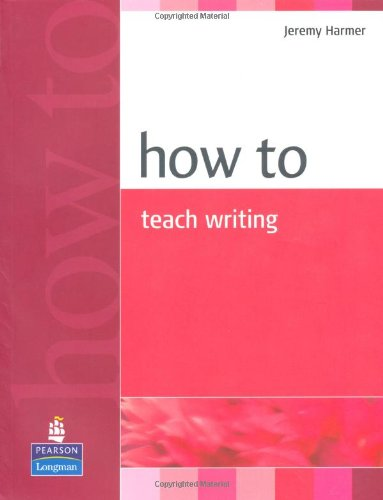 How to Teach Writing   2003 9780582779983 Front Cover