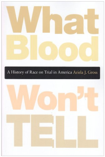 What Blood Won't Tell A History of Race on Trial in America  2008 edition cover