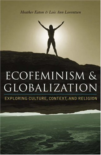 Ecofeminism and Globalization Exploring Culture, Context, and Religion  2003 9780742526983 Front Cover