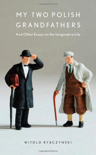 My Two Polish Grandfathers And Other Essays on the Imaginative Life  2009 9780743235983 Front Cover