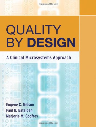 Quality by Design A Clinical Microsystems Approach  2007 edition cover