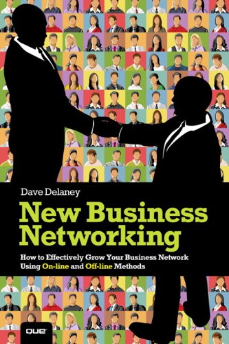 New Business Networking How to Effectively Grow Your Business Network Using On-Line and Off-Line Methods  2013 edition cover