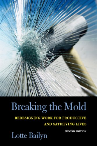 Breaking the Mold Redesigning Work for Productive and Satisfying Lives 2nd 2006 (Revised) 9780801489983 Front Cover