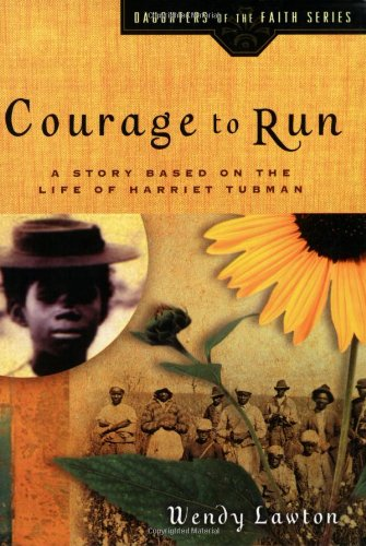 Courage to Run A Story Based on the Life of Harriet Tubman  2002 edition cover
