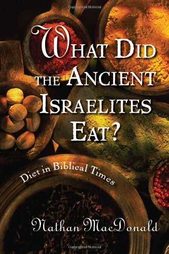 What Did the Ancient Israelites Eat? Diet in Biblical Times  2008 edition cover